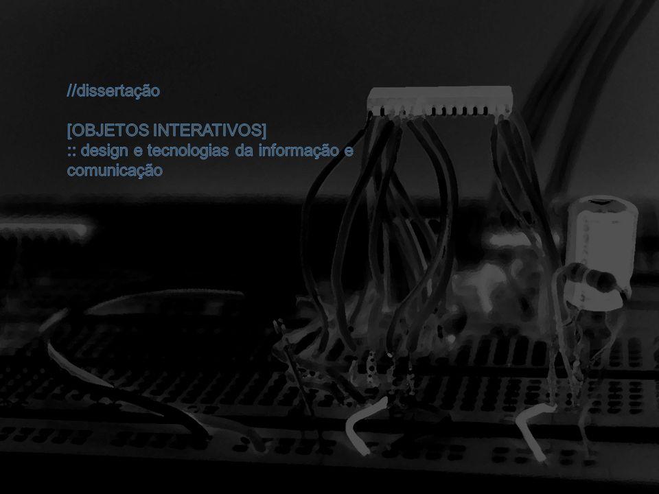 //dissertação [OBJETOS INTERATIVOS] :: design e tecnologias da informação e comunicação